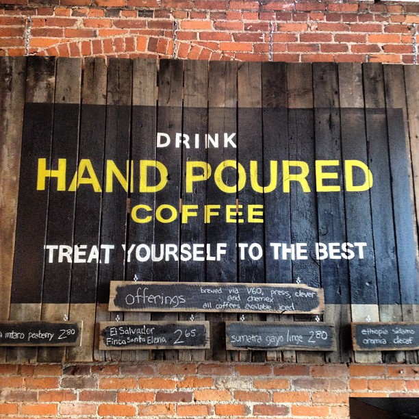 Drink HAND-POURED coffee.
